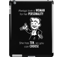 Always Love a Woman for Her Personality. She Has Ten, So You Can Choose. iPad Case/Skin
