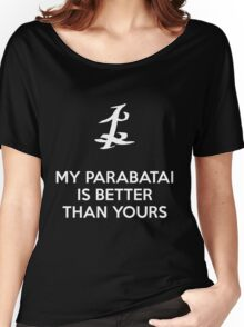 My Parabatai is better than yours (WHITE) Women's Relaxed Fit T-Shirt