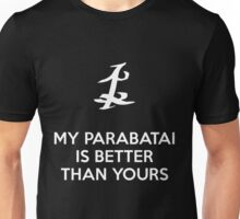 My Parabatai is better than yours (WHITE) Unisex T-Shirt