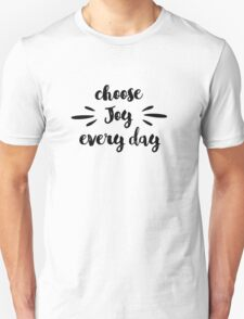 Choose joy every day motivational saying in black  T-Shirt