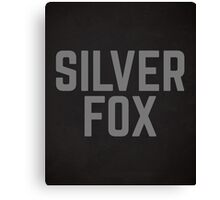 Silver Fox Funny Quote Canvas Print