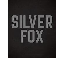 Silver Fox Funny Quote Photographic Print