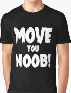 Move You Noob! Graphic T-Shirt