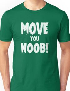 Move You Noob! Unisex T-Shirt