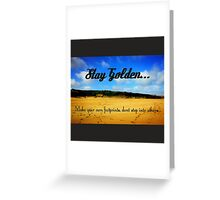 Stay Golden...  Greeting Card