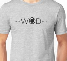 Is the WOD up yet? Unisex T-Shirt