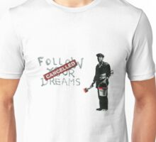 dream cancelled Unisex T-Shirt