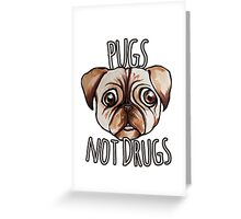 Pugs not drugs Greeting Card