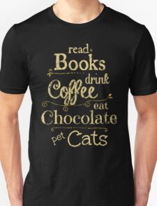 read books, drink coffee, eat chocolate, pet cats Unisex T-Shirt