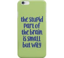 The stupid part of the brain iPhone Case/Skin