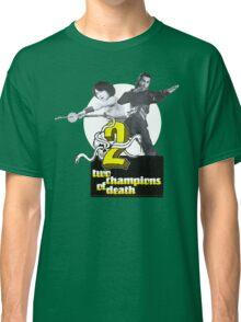 Champions of Death Classic T-Shirt