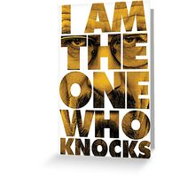 I am the one who knocks - Breaking Bad Greeting Card