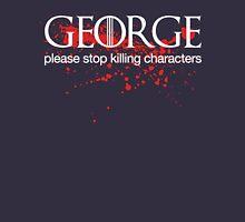 George please stop killing Unisex T-Shirt