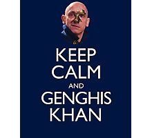 Keep Calm and Genghis Khan Photographic Print