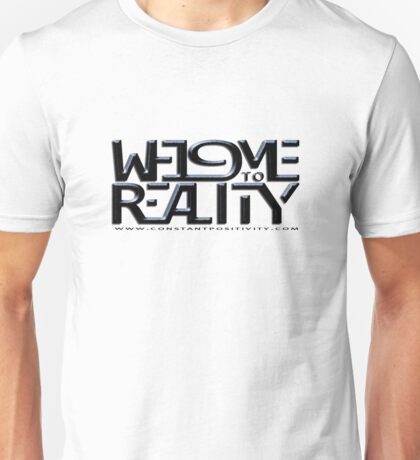 """WELCOME TO REALITY"" by DCP Unisex T-Shirt"