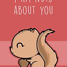 I Am Nuts About You by perdita00