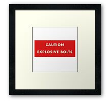 2001 A Space Odyssey - Caution Explosive Bolts Framed Print
