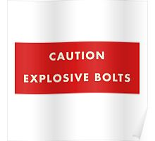 2001 A Space Odyssey - Caution Explosive Bolts Poster