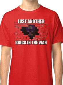 Another Brick in the Wah Classic T-Shirt
