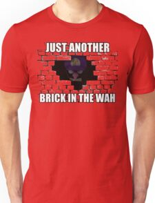 Another Brick in the Wah Unisex T-Shirt