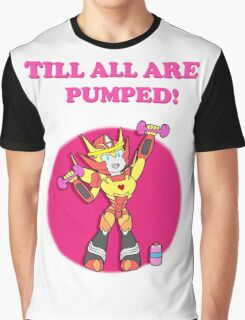 Till All Are Pumped! Graphic T-Shirt