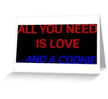 All You Need Is Love ... And A Cookie Greeting Card