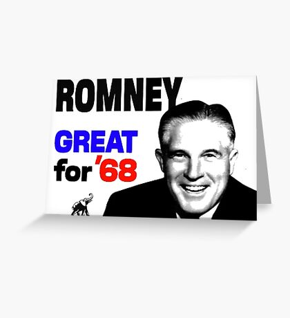 ROMNEY GREAT FOR 68 Greeting Card