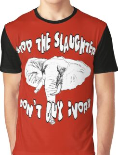 Stop the Slaughter Don't Buy Ivory Graphic T-Shirt