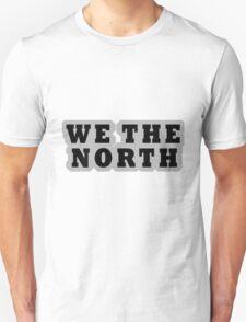 WE THE NORTH Unisex T-Shirt