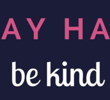 work hard play hard be kind navy Sticker