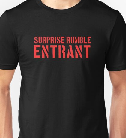 Suprise Rumble Entrant Unisex T-Shirt