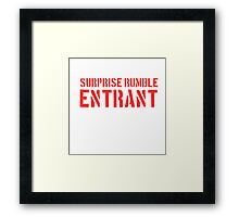 Suprise Rumble Entrant Framed Print