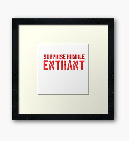 Suprise Rumble Entrant Framed Print
