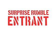 Suprise Rumble Entrant Photographic Print