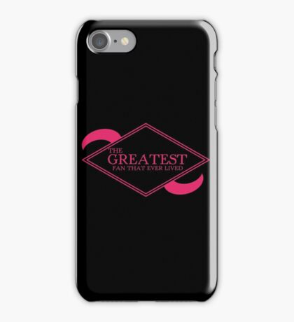The Greatest Fan That Ever Lived iPhone Case/Skin