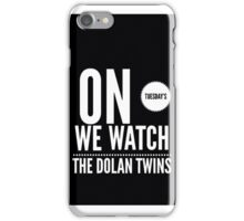 On Tuesday's we watch the Dolan twins iPhone Case/Skin