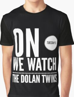 On Tuesday's we watch the Dolan twins Graphic T-Shirt