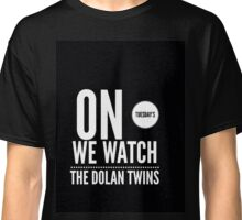 On Tuesday's we watch the Dolan twins Classic T-Shirt