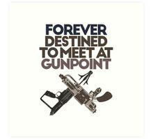 Meet at Gunpoint Art Print