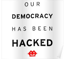 Democracy hacked Poster