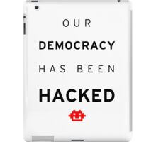 Democracy hacked iPad Case/Skin