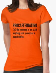 Procaffeinating Womens Fitted T-Shirt