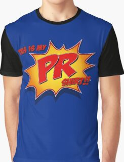 This is my PR Shirt!! Graphic T-Shirt