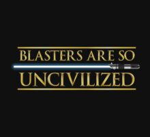 Blasters Are So Uncivilized by Austin Macho