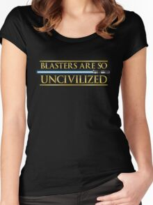 Blasters Are So Uncivilized Women's Fitted Scoop T-Shirt