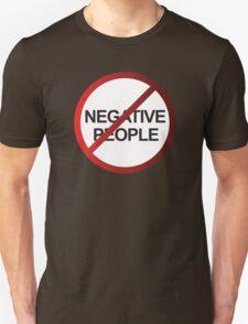 NEGATIVE PEOPLE DO NOT ENTER T-Shirt