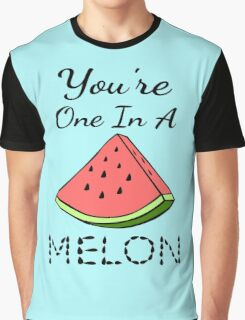 You're One In A Melon Graphic T-Shirt