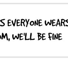 Jodie: As Long as everyone wears a condom... Sticker