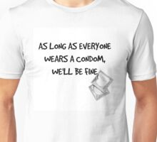 Jodie: As Long as everyone wears a condom... Unisex T-Shirt