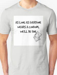 Jodie: As Long as everyone wears a condom... T-Shirt